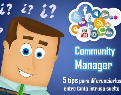 El verdadero Community Manager. 5 tips para diferenciarlo entre tanto intruso suelto
