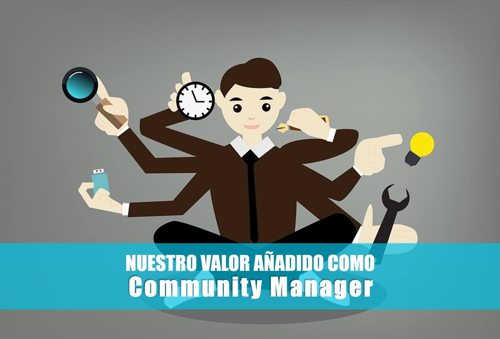 Nuestro valor añadido como Community Manager ¡Conócelo!